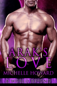 Arak's Love by Michelle Howard