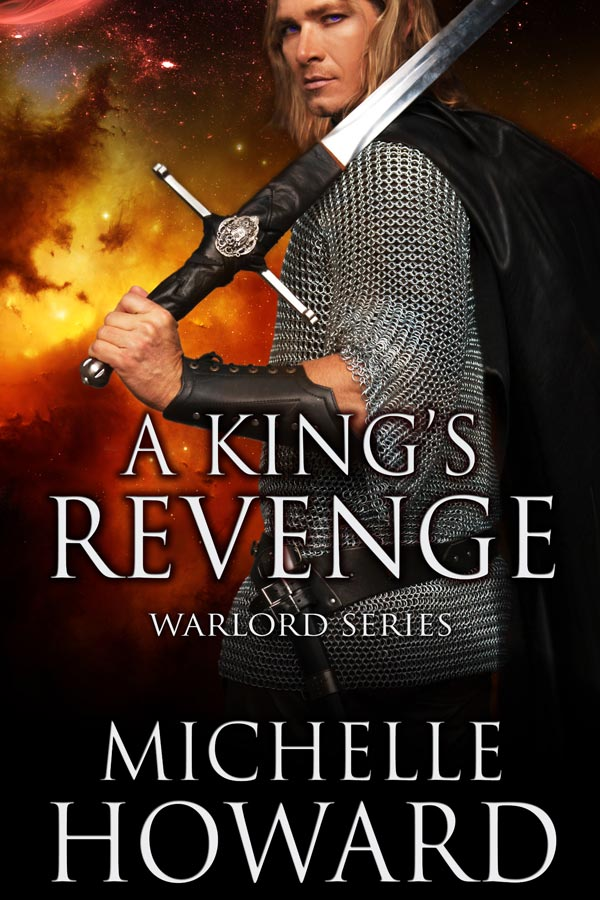 A King's Revenge, Warlords Series by Author Michelle Howard