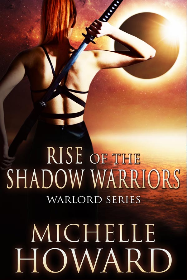 Rise of the Shadow Warriors, Warlords Series by Author Michelle Howard