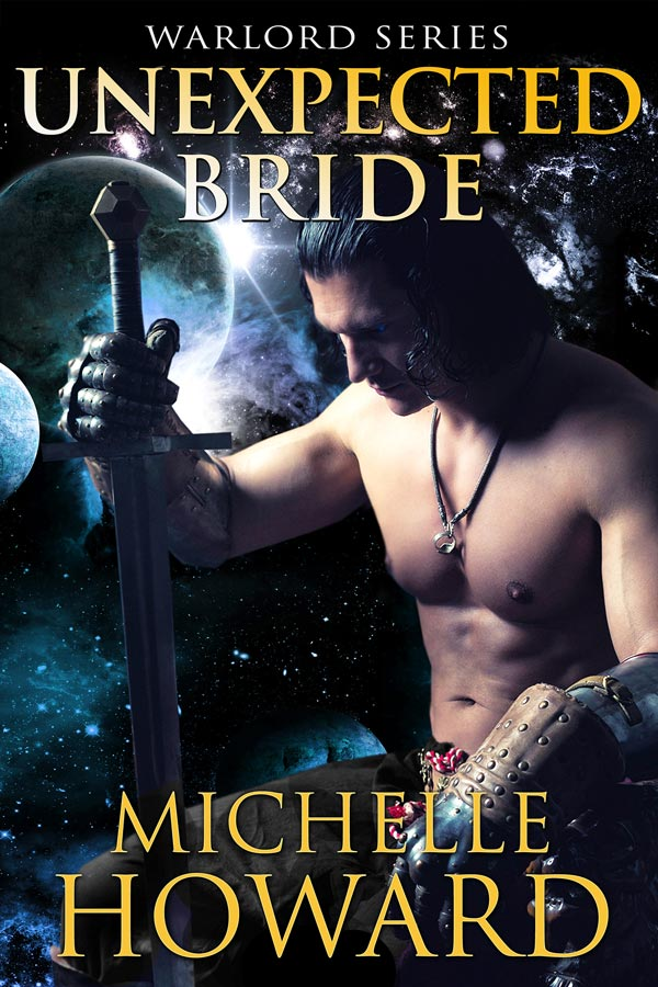 Unexpected Bride, Warlords Series by Author Michelle Howard