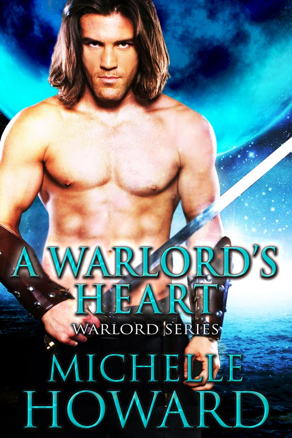 A Warlord's Heart, Warlords Series by Author Michelle Howard